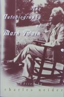 The Autobiography of Mark Twain Charles Neider