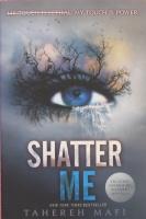 Shatter Me(Shatter Me #1) Tahereh Mafi