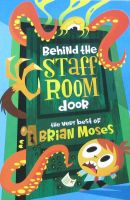 Behind the staff room door Brian Moses