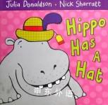 Hippo Has A Hat Julia Donaldson,Nick Sharratt