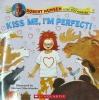 Kiss Me Im Perfect!