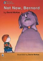 Not Now Bernard: Small Book (Pelican Big Books) David McKee;Wendy Body