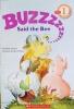 Buzzz...Said the bee