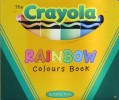 The Crayola Rainbow Colours Board Book