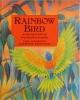 Rainbow Bird: An Aboriginal Folk Tale from Northern Australia