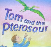 Tom and the Pterosaur Jenny Nimmo