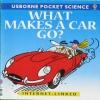 What Makes a Car Go? (Usborne Pocket Science)