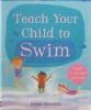Usborne Parents' Guides: Teach your child to swim