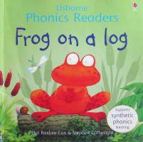 Frog on a Log (Phonics Readers) Phil Roxbee Cox