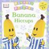 Bananas In Pyjamas: Banana Hiccups