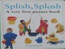 Splish, Splash A very first picture book