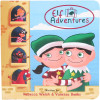 Elf Adventures by Rebecca Welsh