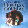 Don t Worry  Hugless Douglas