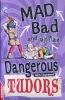 Tudors EDGE: Mad, Bad and Just Plain Dangerous