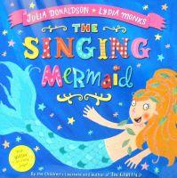 The Singing Mermaid Julia Donaldson