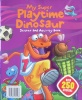 My Super Playtime Dinosaurs