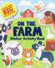 On the Farm Sticker Activity Book:Big Sticker Fun