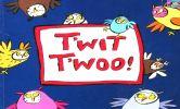 T'wit T'woo!