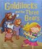 Goldilocks and the Three Bears My First Fairy Tales