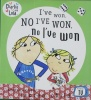 I have won, no I have won, no I have won (Charlie and Lola)