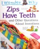 I Wonder Why Zips Have Teeth