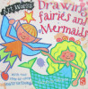 Drawing Fairies and Mermaids (Art Works)